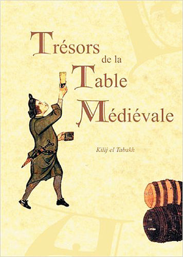 TREASURES OF THE MEDIEVAL TABLE - VOLUME I