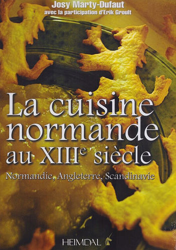 CUISINE OF NORMANDY IN THE 13th century - NORMANDY, ENGLAND, SCANDINAVIA